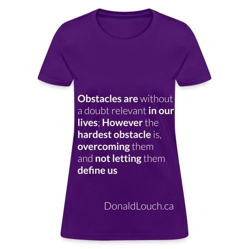 Women: Obstacles (Quote) T-Shirt - Women's T-Shirt