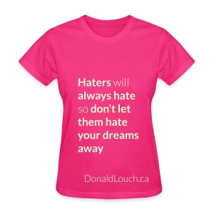 Women: Glow In The Dark Hater (Quote) T-Shirt - Women's T-Shirt