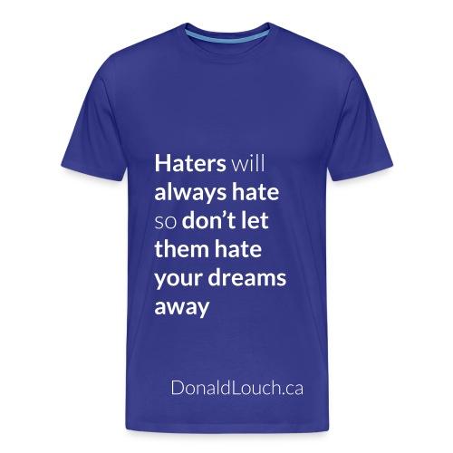 Men: Premium Hater (Quote) T-Shirt - Men's Premium T-Shirt