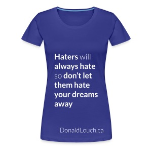 Women: Premium Hater (Quote) T-Shirt - Women's Premium T-Shirt