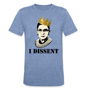 Notorious RBG: I Dissent - Unisex Tri-Blend T-Shirt by American Apparel