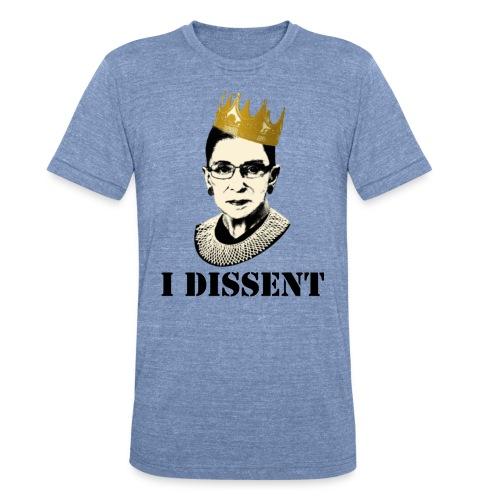 Notorious RBG: I Dissent - Unisex Tri-Blend T-Shirt