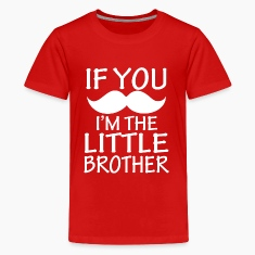If you Mustache I'm the Little Brother funny shirt