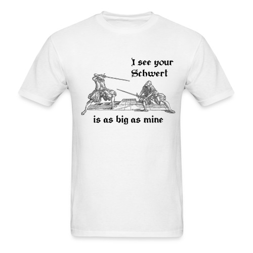 I see your Schwert is as big as mine men's shirt black print - Men's T-Shirt