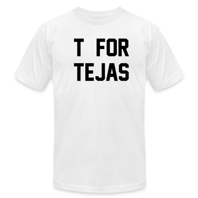T for Tejas