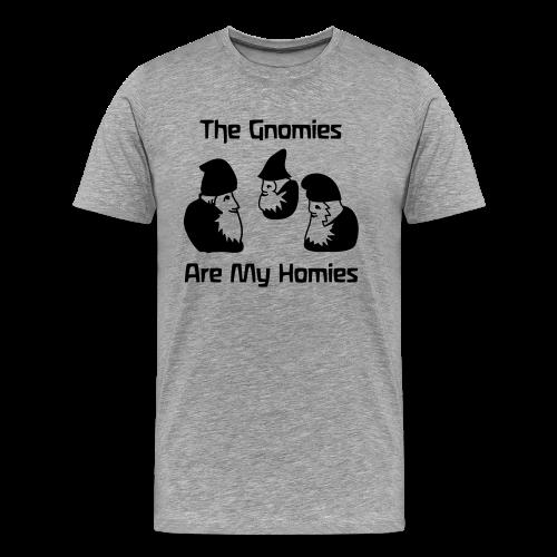 The Gnomies Are My Homies - Men's Premium T-Shirt