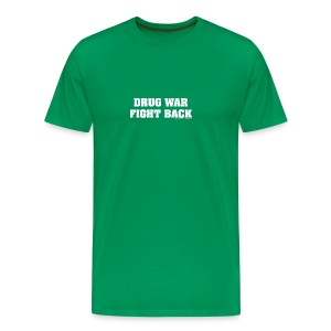Drug War Fight Back - White on Green - Men's Premium T-Shirt