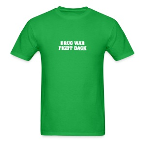 Drug War Fight Back - White on Green - Basic Tee - Men's T-Shirt