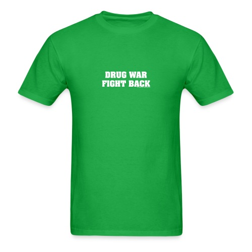Drug War Fight Back - White on Green - Basic Tee - Men's T-Shirt