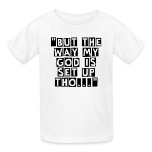 But The Way My God Is Set Up Tho... Child Shirt (Black) - Kids' T-Shirt