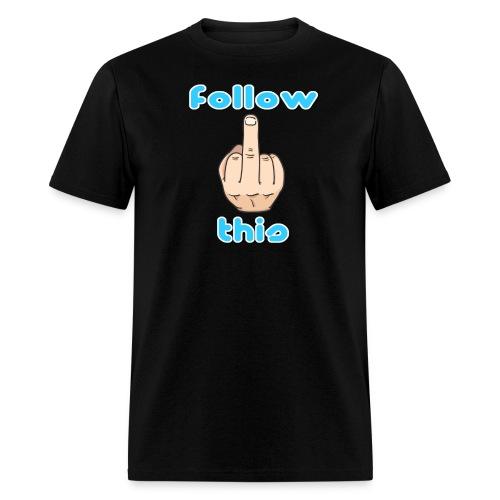jBGuns Follow This T-Shirt - Men's T-Shirt