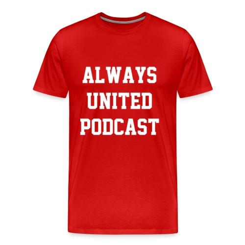 Always United Podcast Men's Premium T-Shirt - Men's Premium T-Shirt