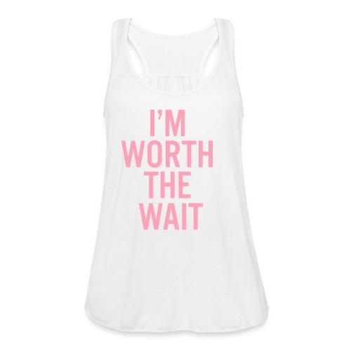 I'm Worth The Wait Women's Tank - Women's Flowy Tank Top by Bella