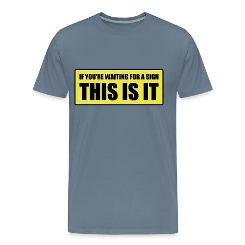 sign - Men's Premium T-Shirt