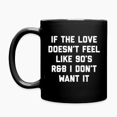 Love 90's R&B Funny Quote Mugs & Drinkware
