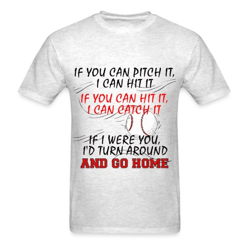 If you can pitch it - Men's T-Shirt