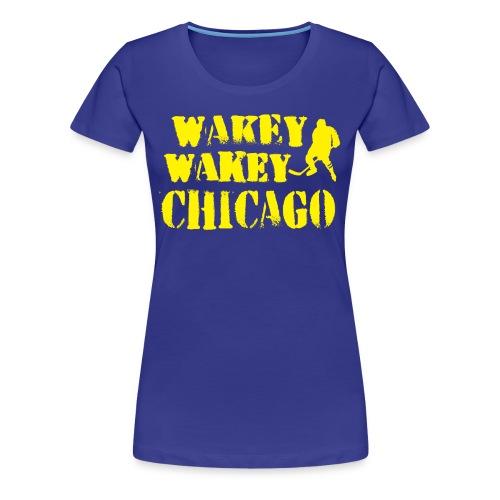 Wakey Wakey Chicago Women's Premium T-Shirt - Women's Premium T-Shirt
