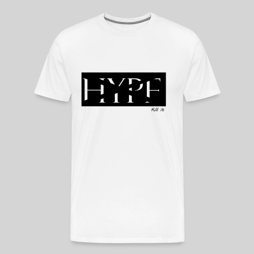 Kill the Hype T-shirt - Men's Premium T-Shirt