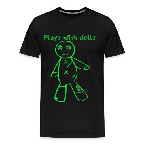Plays with Voodoo Dolls - Men's Premium T-Shirt