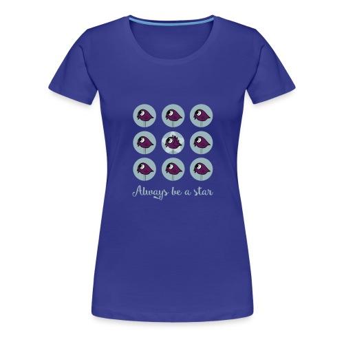 Be a star tee shirt  - Women's Premium T-Shirt