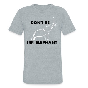 STAY r-ELEPHANT - Unisex Tri-Blend T-Shirt