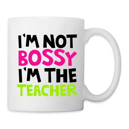 I'm Not Bossy, I'm The Teacher Mug - Coffee/Tea Mug