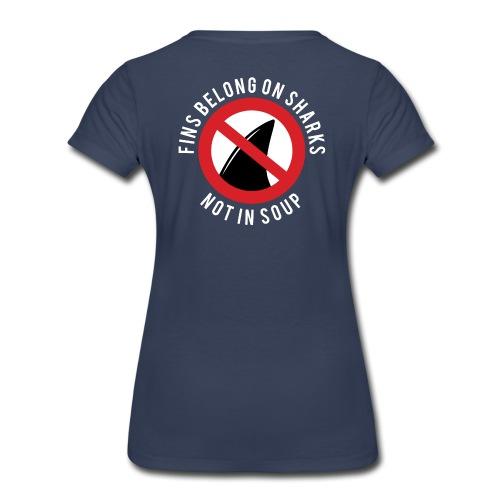 Fins Belong on Sharks, Not in Soup! - Women's Premium T-Shirt