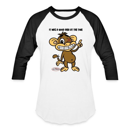 Ugly Monkey Adventures - Man's Baseball T-Shirt with Quote - Multiple Colors - It Was A Good Idea At The Time - Baseball T-Shirt