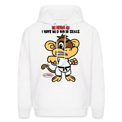 Ugly Monkey Adventures - Men's Hoodie with Martial Arts Quote - Multiple Colors - Warning: I Have Mad Ninja Skills - Men's Hoodie