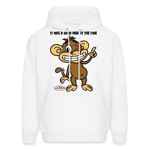 Ugly Monkey Adventures - Men's Hoodie with Quote - Multiple Colors - It Was A Good Idea At The Time - Men's Hoodie