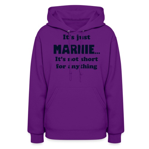 It's just Marnie customizable to all 7 Marni spellings  - Women's Hoodie
