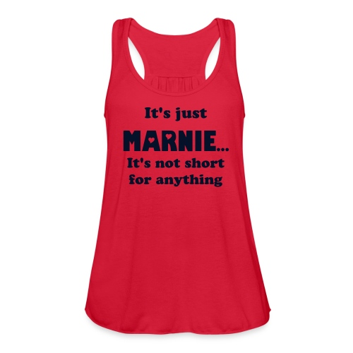 It's just Marnie customizable to all 7 Marni spellings  - Women's Flowy Tank Top by Bella