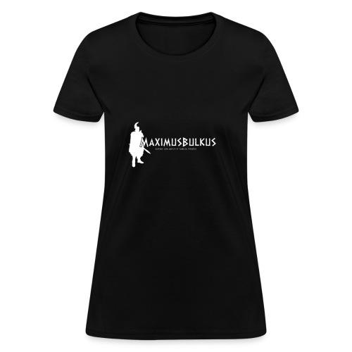 MaximusBulkus Gladiator Women's T-shirt (White Logo) - Women's T-Shirt