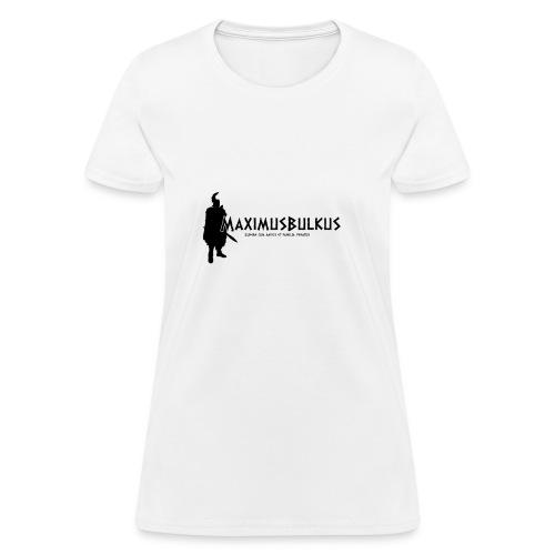 MaximusBulkus Gladiator Women's T-shirt (Black Logo) - Women's T-Shirt