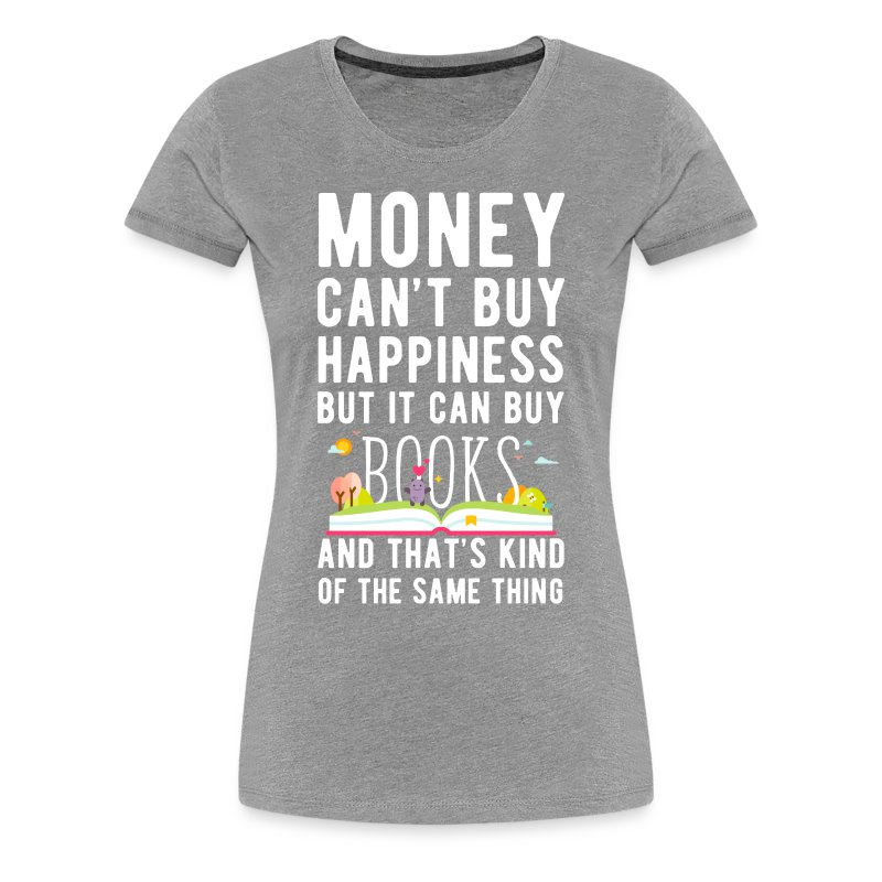 Books money can 39 t buy unique gift idea t shirt t shirt for Where can i buy shirts