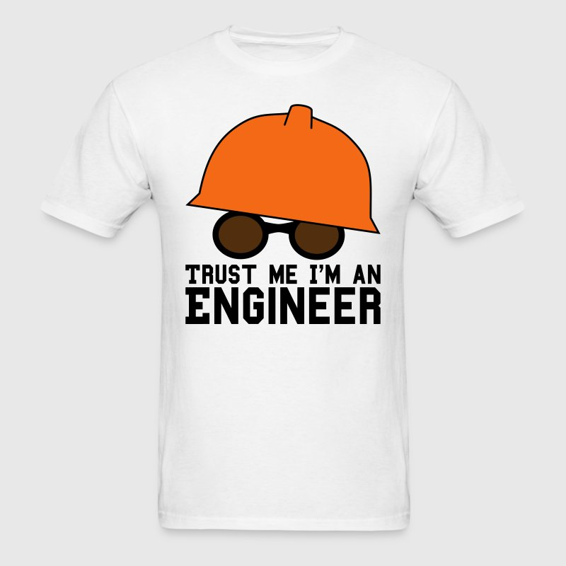 Trust Me I 39 M An Engineer T Shirt Spreadshirt