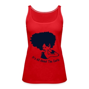 It's All About The Curls  - Tank Top - Women's Premium Tank Top