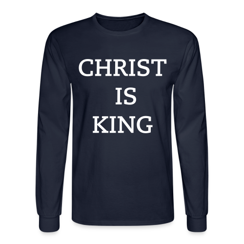 Men's Christ Is King Long Sleeve Shirt - Men's Long Sleeve T-Shirt