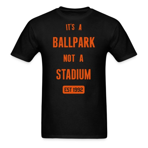 It's a Ballpark, Not a Stadium - Men's T-Shirt