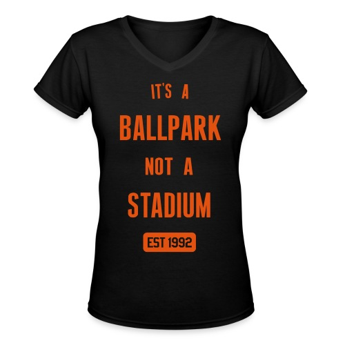 It's a Ballpark, Not a Stadium - Women's V-Neck T-Shirt