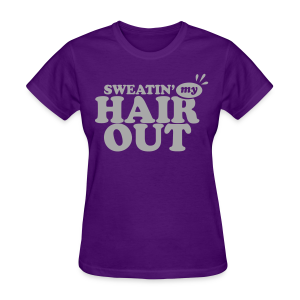 Sweatin' My Hair Out With Silver Glitz - Women's T-Shirt