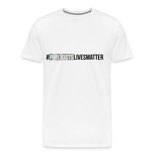 Publicists Lives Matter T-Shirt Silver Foil - Men's Premium T-Shirt