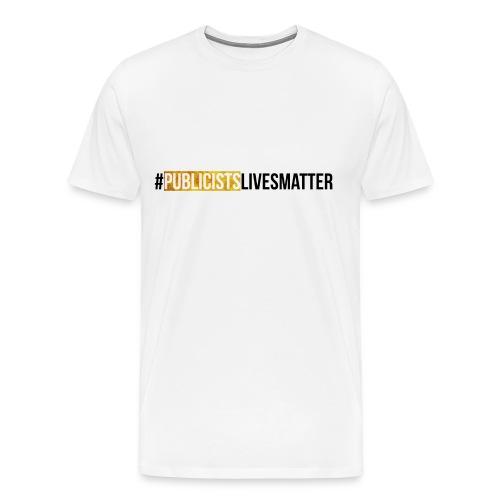 Publicists Lives Matter T-Shirt Gold Foil - Men's Premium T-Shirt
