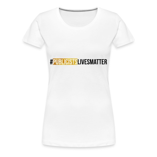 Women's Premium T-Shirt - Publicists, I empathize. We're overworked and unappreciated. Tolerate shenanigans daily. Our emotions, lives and livelihood matter! Let it be known in this classic, fitted tee.  Design inspired by pioneering Black Lives Matter movement, and a candid weekend chat held via Awesome Luvvie's facebook page.   Boasting super stretchy 100% cotton, this t-shirt can be dressed up or down. Rock it to the office at your next event.