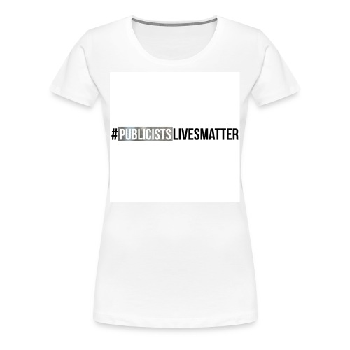 Publicists Lives Matter T-Shirt Silver Foil - Women's Premium T-Shirt