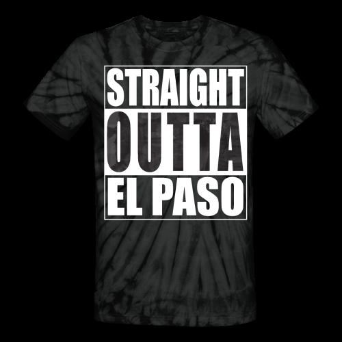 Straight Outta El Paso Unisex Tie Dye Shirt - Unisex Tie Dye T-Shirt