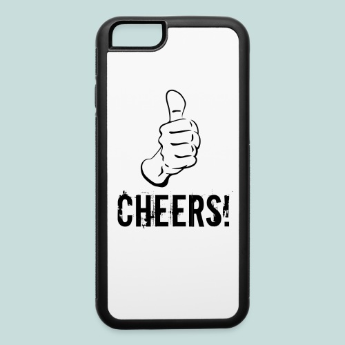 Cheers! - iPhone 6/6s Rubber Case - iPhone 6/6s Rubber Case