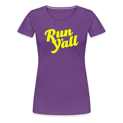 Run Y'all (T-shirt) - Women's Premium T-Shirt