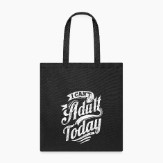 I Can't Adult Today black tote