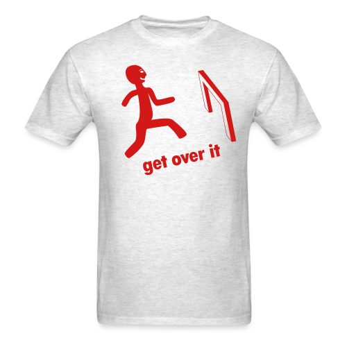 get over it - Men's T-Shirt